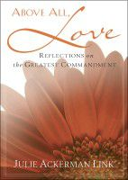 Above All Love by Julie Ackerman Link