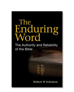 The Enduring Word, The authority and reliability of the Bible