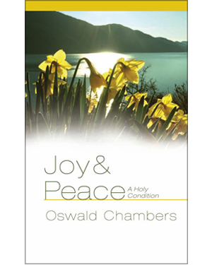 Joy and Peace — A Holy Condition