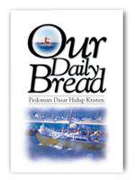 Seri Hikmat Ilahi - Our Daily Bread - Pedoman Dasar Hidup Kristen