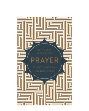 Prayer - 90 Devotions From Our Daily Bread