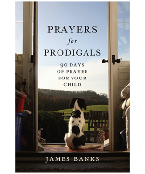 Prayers for Prodigals by James Banks