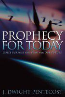 Prophecy for Today by J. Dwight Pentecost