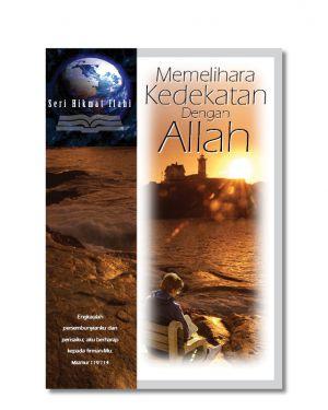 Seri Hikmat Ilahi - Memelihara Kedekatan dengan Allah