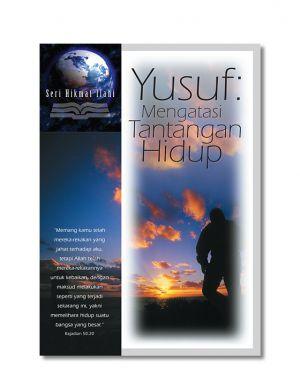 Seri Hikmat Ilahi - Yusuf: Mengatasi Tantangan Hidup