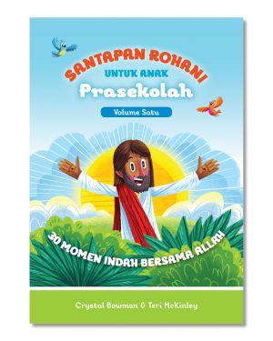 Santapan Rohani untuk Anak Prasekolah Vol. 1