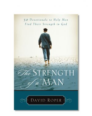 The Strength of a Man by David Roper