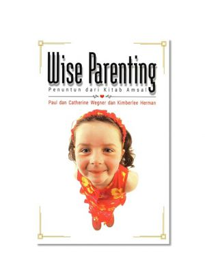 Wise Parenting - Penuntun dari Kitab Amsal